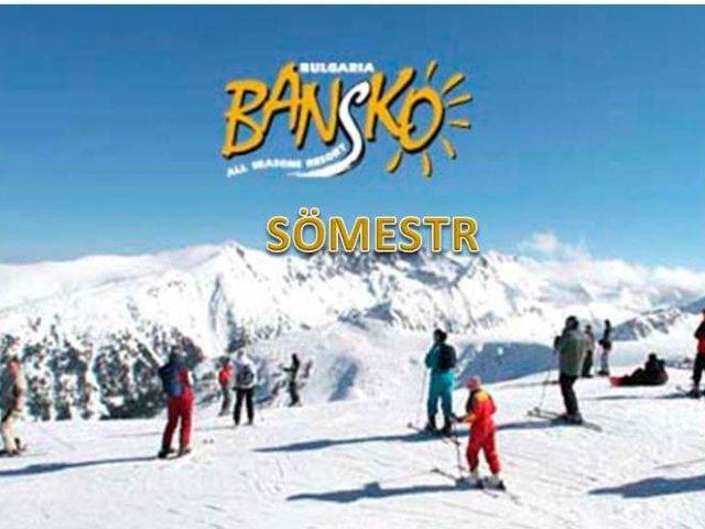 SÖMESTRE BANSKO 3. DÖNEM OTOBÜSLÜ KAYAK TURU 30-31 OCAK 1-2 ŞUBAT 2018